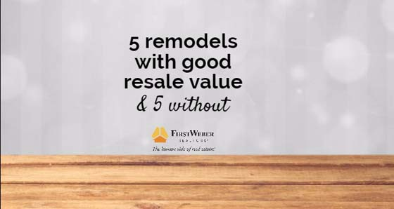 5 Remodels With Good Resale Value 5 Without