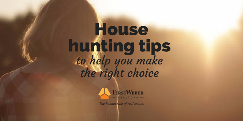House hunting tips to help you make the right choice