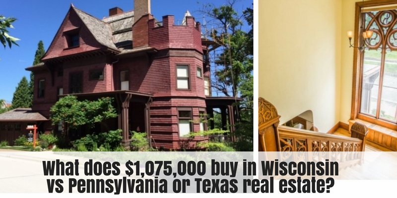 what-does-1075000-get-you-in-wisconsin-vs-pennsylvania-or-texas-real-estate