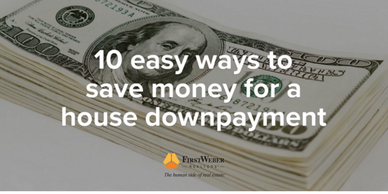 10 easy ways to save money for a house downpayment for Fastest way to save for a house