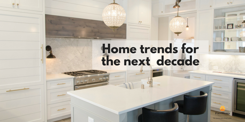 Home Trends For The Next Decade