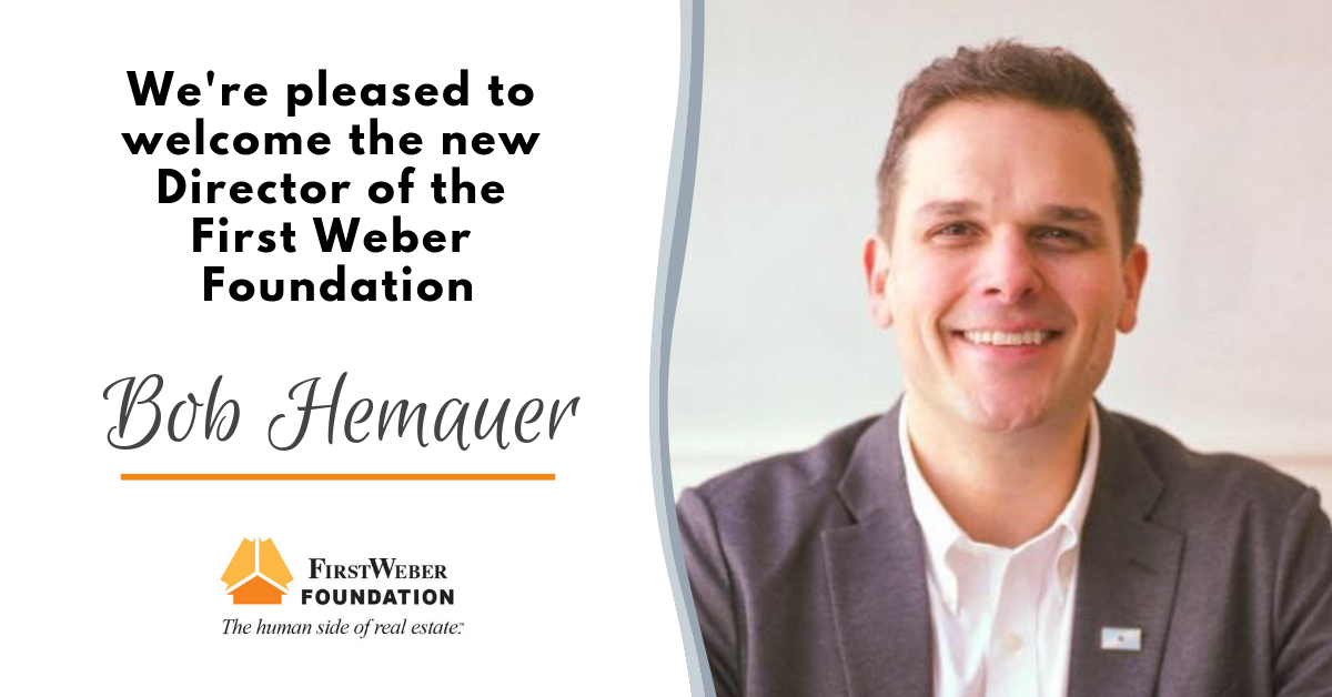 Proud to welcome Bob Hemauer as the new Director of the First Weber Foundation